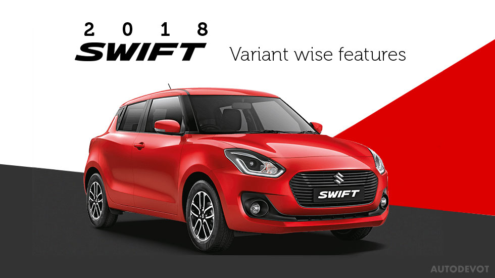 2018-Maruti-Suzuki-Swift-Variant-Wise-features